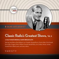 Classic Radio's Greatest Shows, Vol. 3 - Black Eye Entertainment
