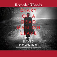 Diary of a Dead Man on Leave - David Downing