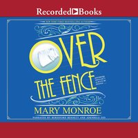 Over the Fence - Mary Monroe
