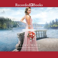 Sweet on You - Becky Wade