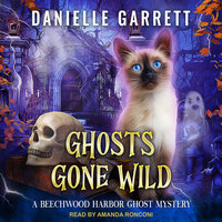 Ghosts Gone Wild - Danielle Garrett