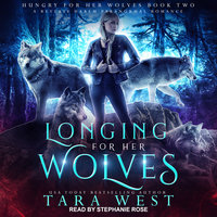 Longing for Her Wolves: A Reverse Harem Paranormal Romance - Tara West
