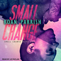 Small Change - Roan Parrish