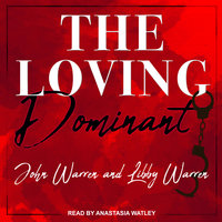 The Loving Dominant - John Warren,Libby Warren