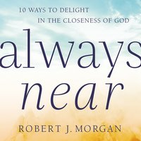Always Near - Robert Morgan