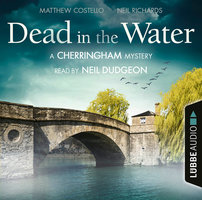Dead in the Water: A Cherringham Mystery - Matthew Costello,Neil Richards