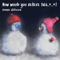Now would you believe this - Yvonne Gillissen