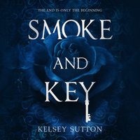 Smoke and Key - Kelsey Sutton