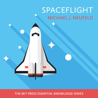 Spaceflight - Michael J. Neufeld
