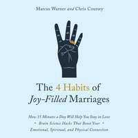 The 4 Habits of Joy Filled Marriages - Marcus Warner,Chris Coursey
