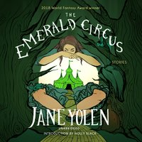 The Emerald Circus - Jane Yolen