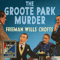 The Groote Park Murder - Freeman Wills Crofts