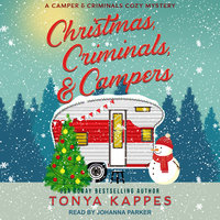 Christmas, Criminals, & Campers - Tonya Kappes