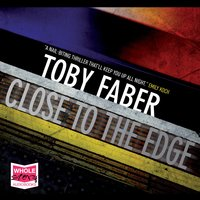 Close to the Edge - Toby Faber