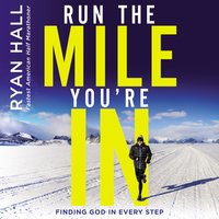 Run the Mile You're In - Ryan Hall