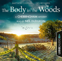 The Body in the Woods: A Cherringham Mystery - Matthew Costello,Neil Richards