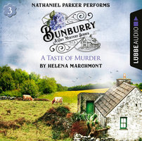Bunburry – A Taste of Murder, Countryside Mysteries: A Cosy Shorts Series, Episode 3 - Helena Marchmont