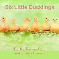 Six Little Ducklings - Katharine Pyle