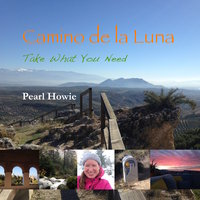 Camino de la Luna - Take What You Need (Part 1) - Pearl Howie