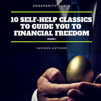 10 Self-Help Classics to Guide You to Financial Freedom Vol: 1 - James Allen,Napoleon Hill,Wallace D. Wattles,Benjamin Franklin,Khalil Gibran,Lao Tzu,Sun Tzu,P.T. Barnum,Henry Harrison Brown