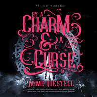 By a Charm and a Curse - Jaime Questell