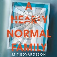 A Nearly Normal Family - M.T. Edvardsson