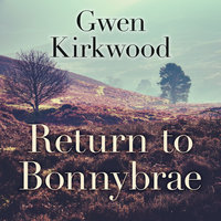 Return to Bonnybrae - Gwen Kirkwood