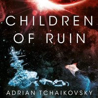 Children of Ruin - Adrian Tchaikovsky