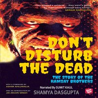 Don't Disturb the Dead - The Story of the Ramsay Brothers - Shamya Dasgupta