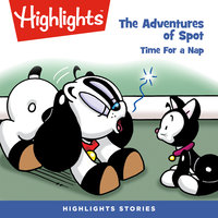 The Adventures of Spot: Time for a Nap - Highlights for Children