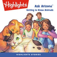 Ask Arizona: Getting to Know Animals - Highlights for Children
