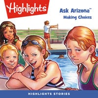 Ask Arizona: Making Choices - Highlights for Children