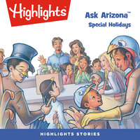 Ask Arizona: Special Holidays - Highlights for Children