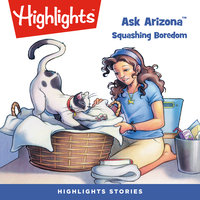 Ask Arizona: Squashing Boredom - Highlights for Children