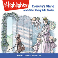 Everella's Wand and Other Fairy Tale Stories - Highlights for Children