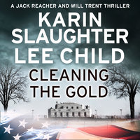 Cleaning the Gold - Lee Child,Karin Slaughter