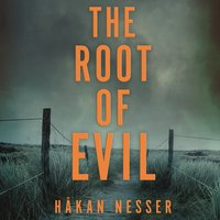 The Root of Evil - Håkan Nesser