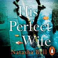 His Perfect Wife - Natasha Bell