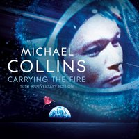 Carrying the Fire - Michael Collins