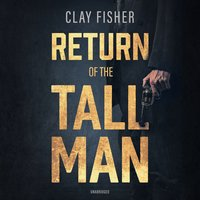 Return of the Tall Man - Clay Fisher