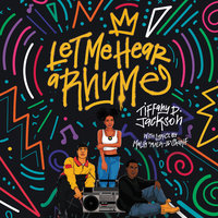 Let Me Hear a Rhyme - Tiffany D. Jackson