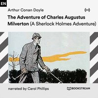 The Adventure of Charles Augustus Milverton - Arthur Conan Doyle