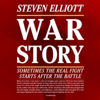 War Story: Sometimes the Real Fight Starts after the Battle - Steven Elliott