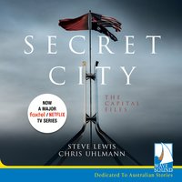 Secret City: The Capital Files - Chris Uhlmann,Steve Lewis