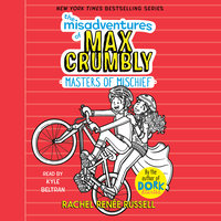 The Misadventures of Max Crumbly 3: Masters of Mischief - Rachel Renée Russell