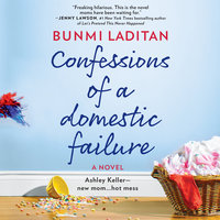 Confessions of a Domestic Failure - Bunmi Laditan