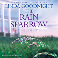 The Rain Sparrow: A Honey Ridge Novel, Book 2 - Linda Goodnight