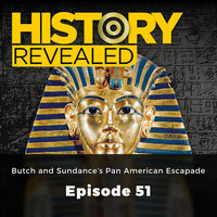 Butch and Sundance's Pan American Escapade: History Revealed, Episode 51 - Pat Kinsella