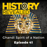 Ghandi Spirit of a Nation: History Revealed, Episode 41 - Nige Tassell