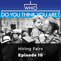 Hiring Fairs: Who Do You Think You Are?, Episode 10 - Jennifer Newby